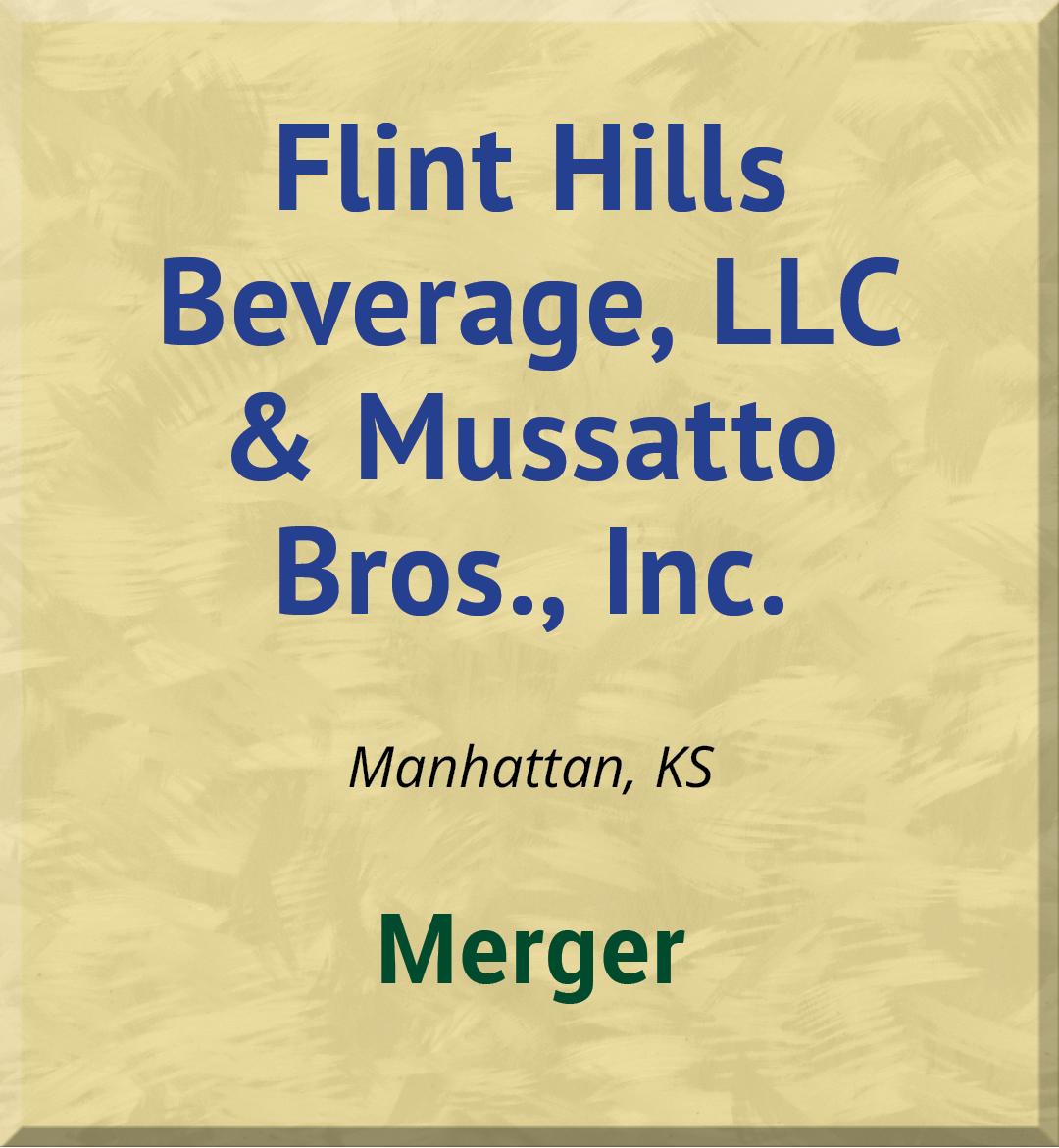 Flint Hills Beverage, LLC & Mussatto Bros., Inc.
